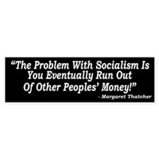 The Problem With Socialism Bumper Car Sticker