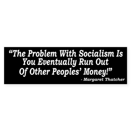 The Problem With Socialism Bumper Sticker