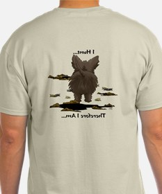 Cairn Terrier - I Hunt... T-Shirt