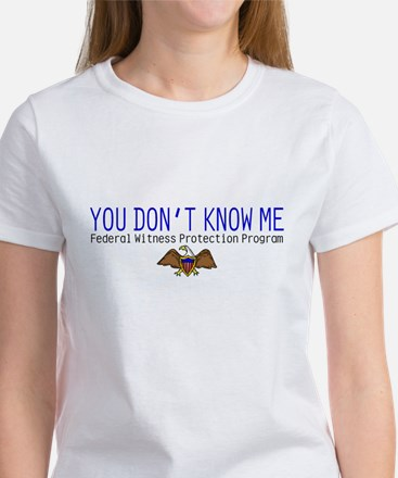 You Don't Know Me Women's T-Shirt
