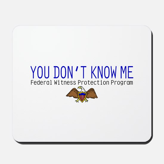 You Don't Know Me Mousepad