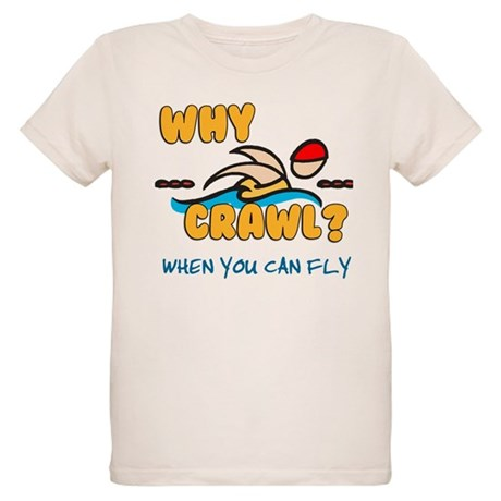 Why Crawl? Butterfly! Organic Kids T-Shirt