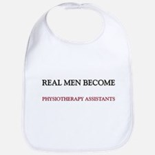 Real Men Become Physiotherapy Assistants Bib