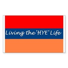 LIVING THE 'HYE' LIFE (Sticker)