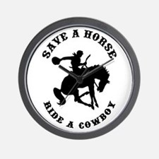 Save a Horse Ride a Cowboy Wall Clock