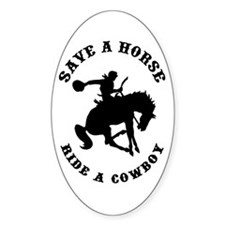 Save a Horse Ride a Cowboy Oval Decal