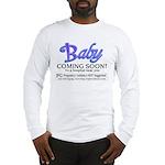 Baby - Coming Soon! Long Sleeve T-Shirt