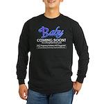 Baby - Coming Soon! Long Sleeve Dark T-Shirt