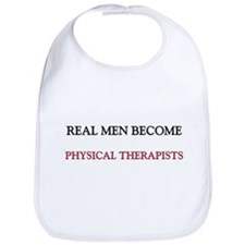 Real Men Become Physical Therapists Bib