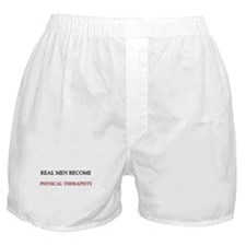 Real Men Become Physical Therapists Boxer Shorts
