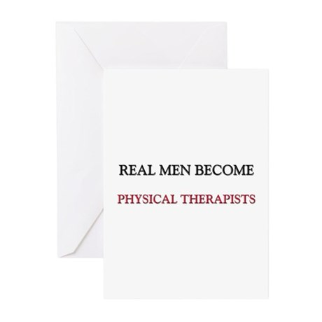 Real Men Become Physical Therapists Greeting Cards