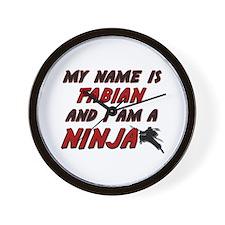 my name is fabian and i am a ninja Wall Clock