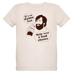 Milk Was a Bad Choice T-Shirt