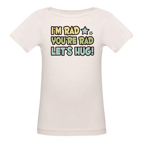 I'm Rad, You're Rad Organic Baby T-Shirt