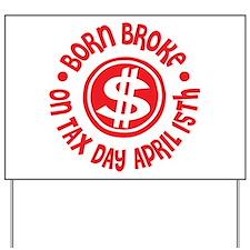 April 15 Birthday Tax Day Yard Sign