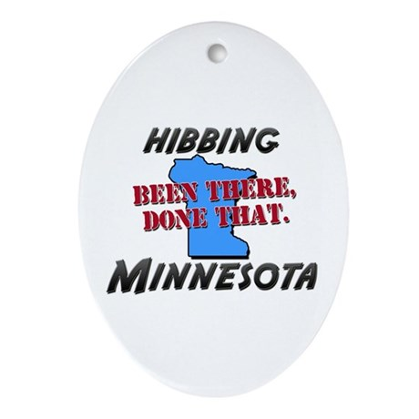 hibbing minnesota - been there, done that Ornament