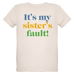My Sister's Fault T-Shirt