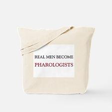 Real Men Become Pharologists Tote Bag