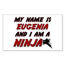 my name is eugenia and i am a ninja Bumper Stickers