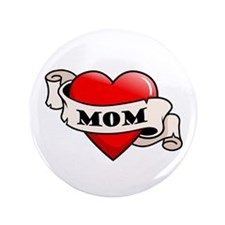 "Mom Tattoo Heart 3.5"" Button"