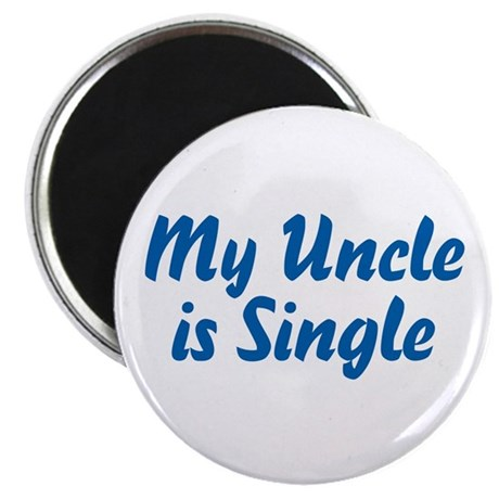 """My Uncle Is Single 2.25"""" Magnet (10 pack)"""