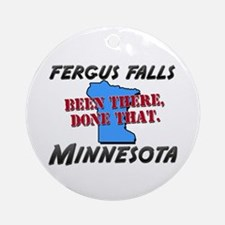 fergus falls minnesota - been there, done that Orn