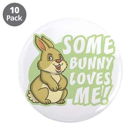"Some Bunny Loves Me 3.5"" Button (10 pack)"