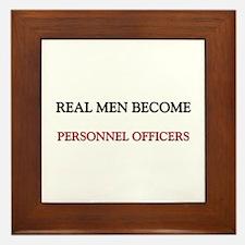 Real Men Become Personnel Officers Framed Tile