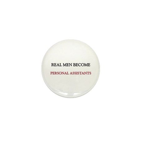 Real Men Become Personal Assistants Mini Button (1