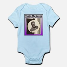 """That's My Desire"" Infant Bodysuit"
