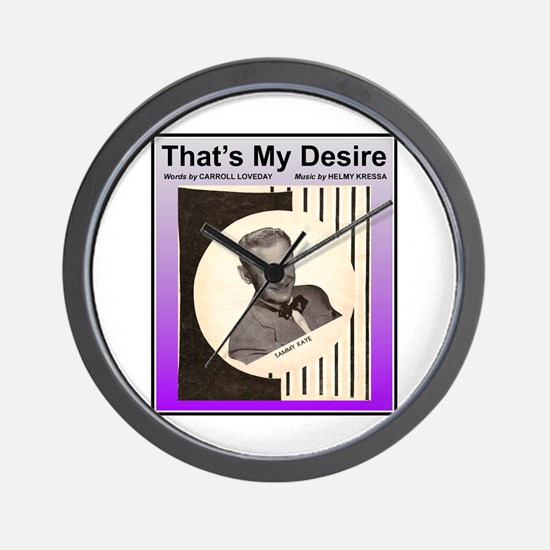 """""""That's My Desire"""" Wall Clock"""
