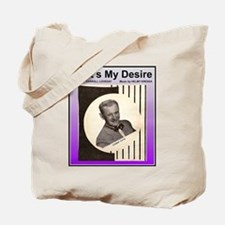 """""""That's My Desire"""" Tote Bag"""