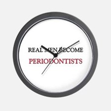 Real Men Become Periodontists Wall Clock