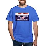 Can't Stand Bush Dark T-Shirt