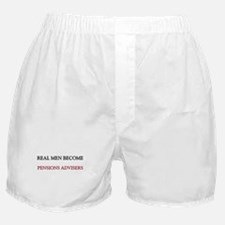 Real Men Become Pensions Advisers Boxer Shorts