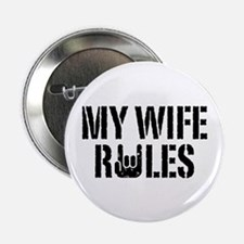 "My Wife Rules 2.25"" Button"