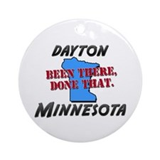dayton minnesota - been there, done that Ornament