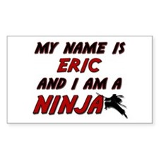 my name is eric and i am a ninja Decal