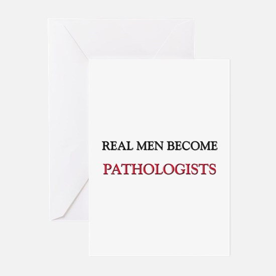 Real Men Become Pathologists Greeting Cards (Pk of
