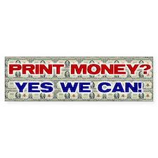 PRINT MONEY Bumper Bumper Sticker