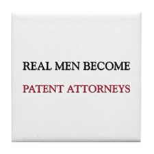 Real Men Become Patent Attorneys Tile Coaster
