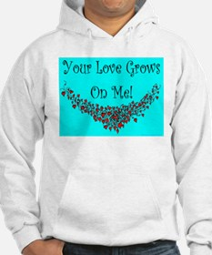 Your Love Grows On Me Hoodie