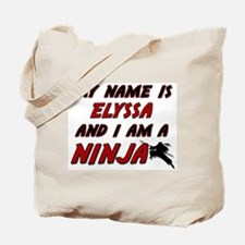 my name is elyssa and i am a ninja Tote Bag