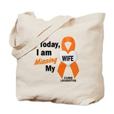 Missing My Wife 1 LEUKEMIA Tote Bag