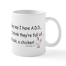ADD full of Chicken Humor Small Mugs
