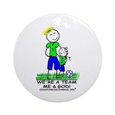 WE'RE A TEAM - ME & GOD - (girl) Ornament (Round)