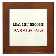 Real Men Become Paralegals Framed Tile