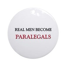 Real Men Become Paralegals Ornament (Round)