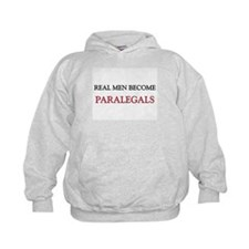 Real Men Become Paralegals Hoodie