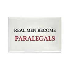 Real Men Become Paralegals Rectangle Magnet